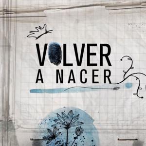 Volver a Nacer opener